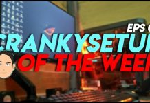 CrankySetup of The Week Episode 6