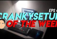 CrankySetup of The Week Episode 7