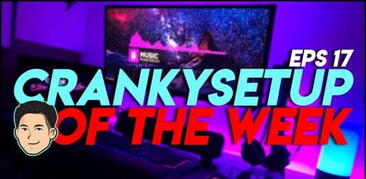 CrankySetup of The Week Episode 17