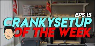 CrankySetup of The Week Episode 15